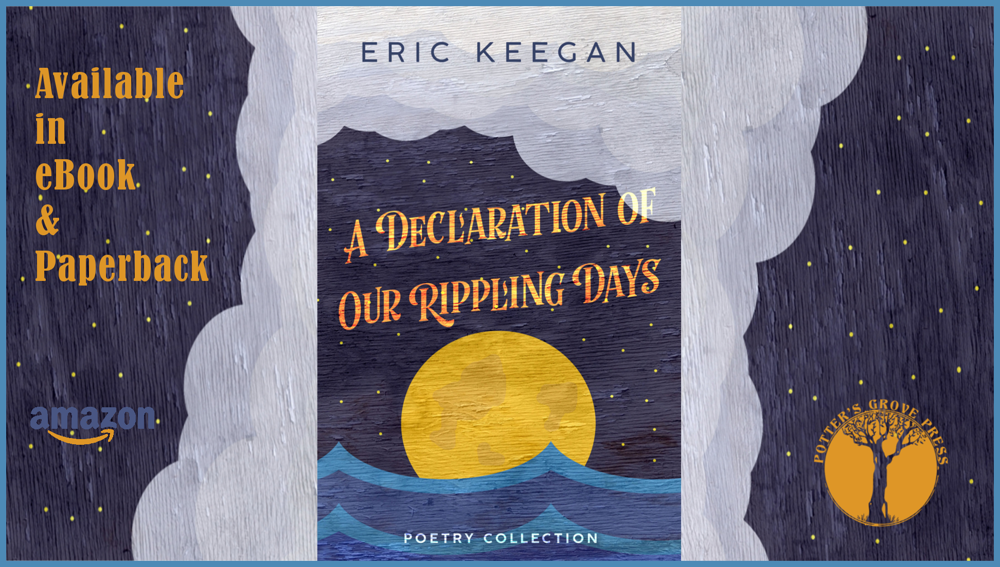 A Declaration of Our Rippling Days by Eric Keegan